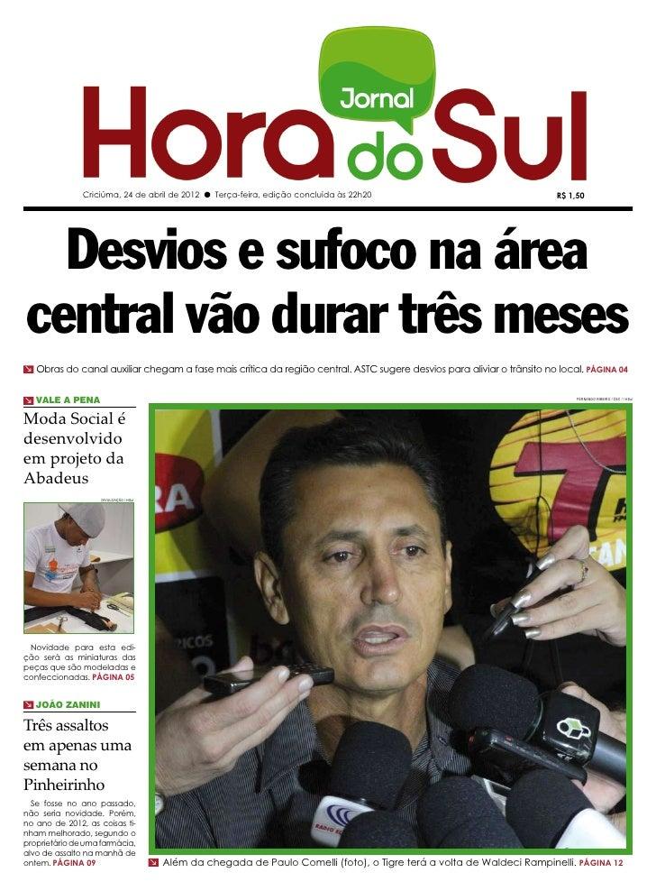 Criciúma, 24 de abril de 2012 l Terça-feira, edição concluída às 22h20                                     R$ 1,50  Desvio...