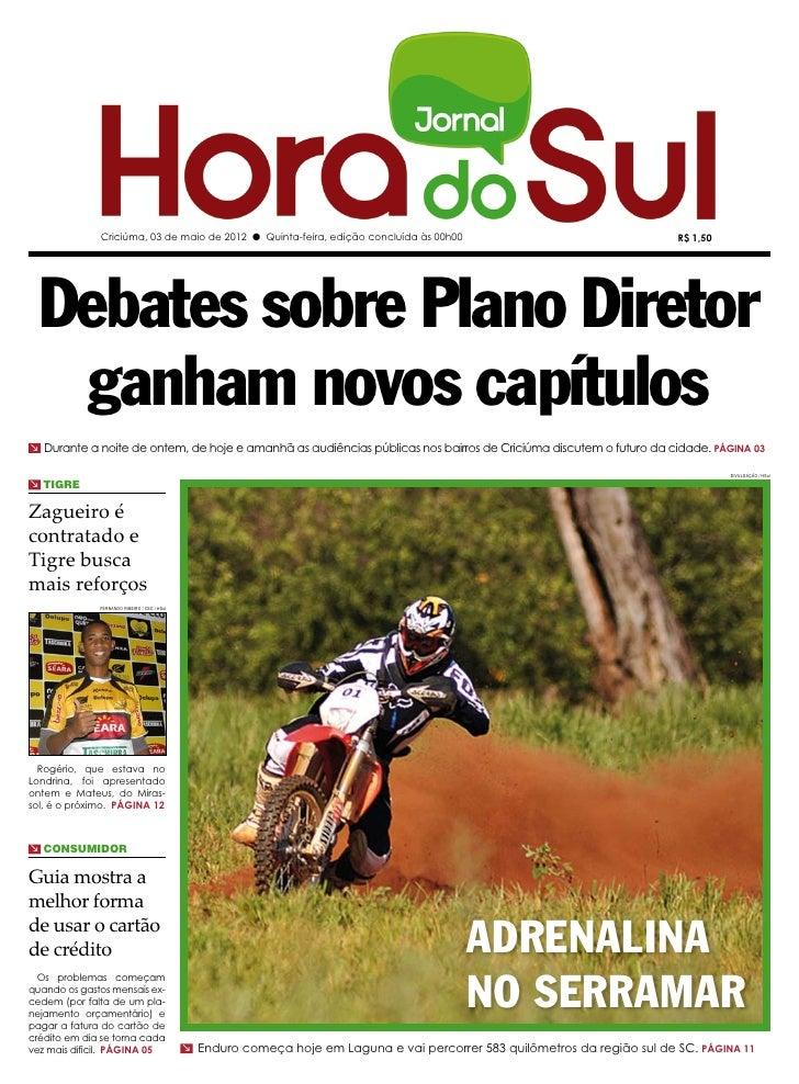 Criciúma, 03 de maio de 2012 l Quinta-feira, edição concluída às 00h00                                          R$ 1,50  D...