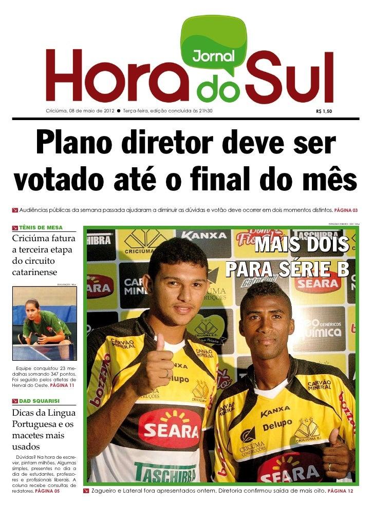 Criciúma, 08 de maio de 2012 l Terça-feira, edição concluída às 21h30                                     R$ 1,50 Plano di...