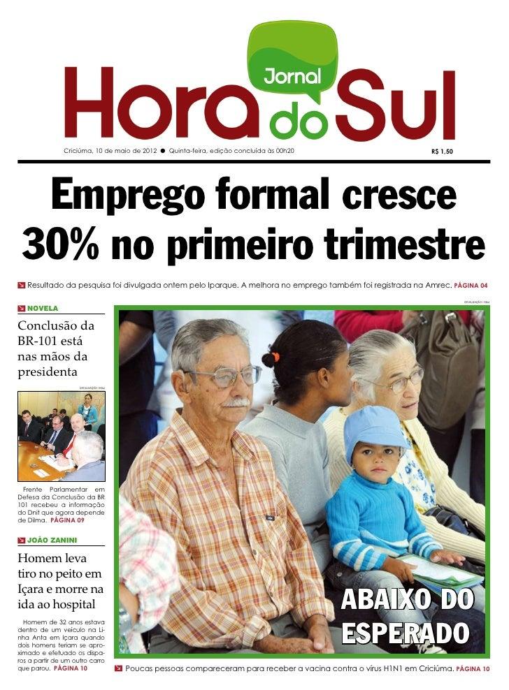 Criciúma, 10 de maio de 2012 l Quinta-feira, edição concluída às 00h20                                   R$ 1,50  Emprego ...