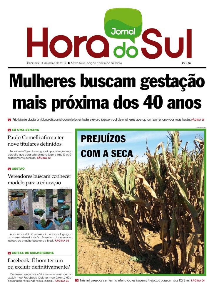 Criciúma, 11 de maio de 2012 l Sexta-feira, edição concluída às 23h59                                                   R$...