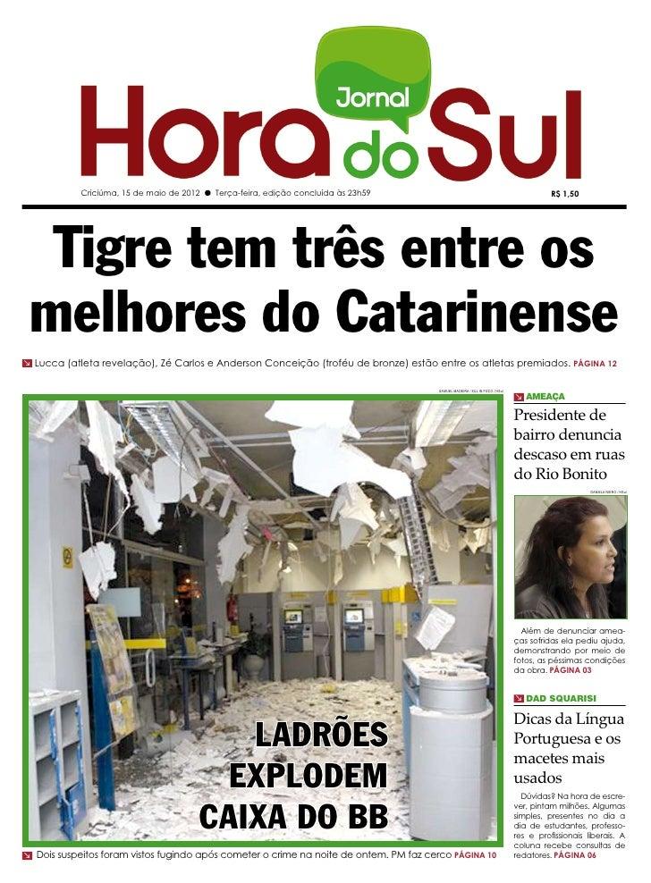 Criciúma, 15 de maio de 2012 l Terça-feira, edição concluída às 23h59                                                     ...
