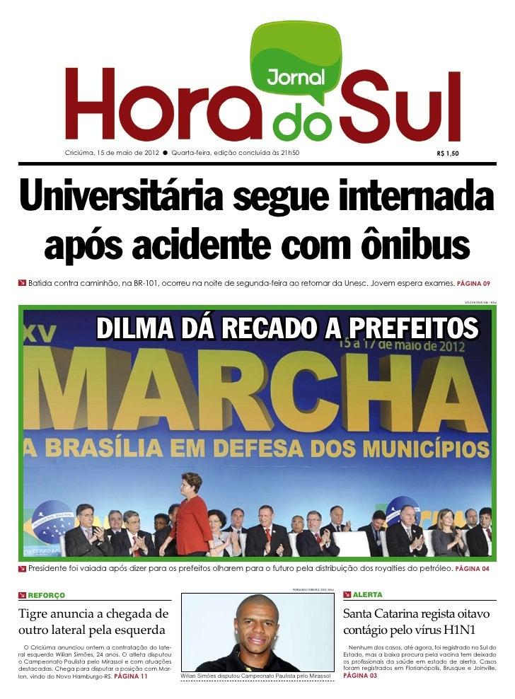 Criciúma, 15 de maio de 2012 l Quarta-feira, edição concluída às 21h50                                                    ...