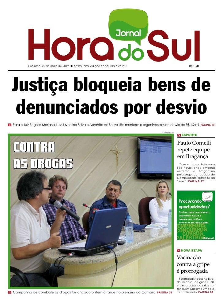 Criciúma, 25 de maio de 2012 l Sexta-feira, edição concluída às 23h15                                               R$ 1,5...