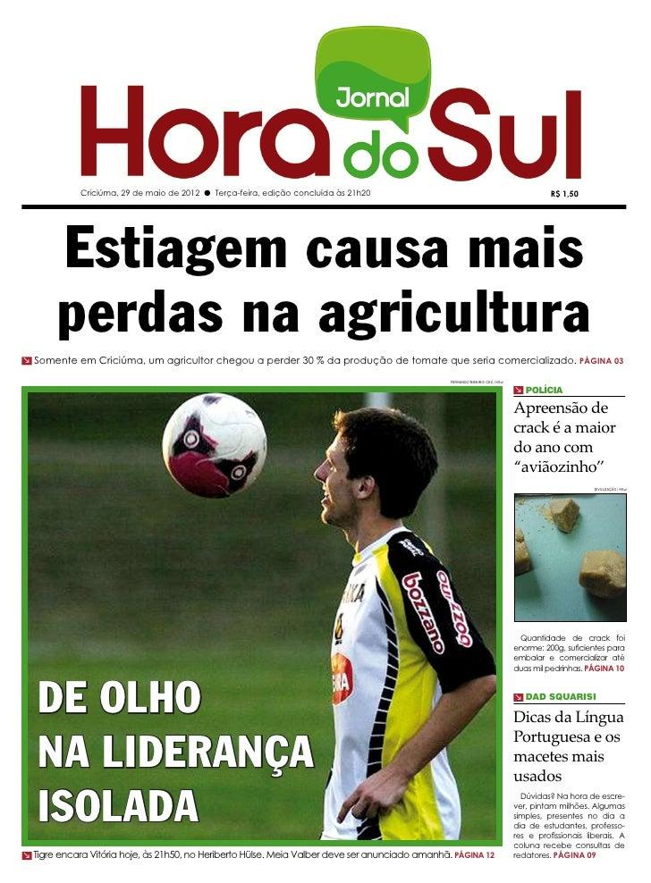 Criciúma, 29 de maio de 2012 l Terça-feira, edição concluída às 21h20                                                     ...
