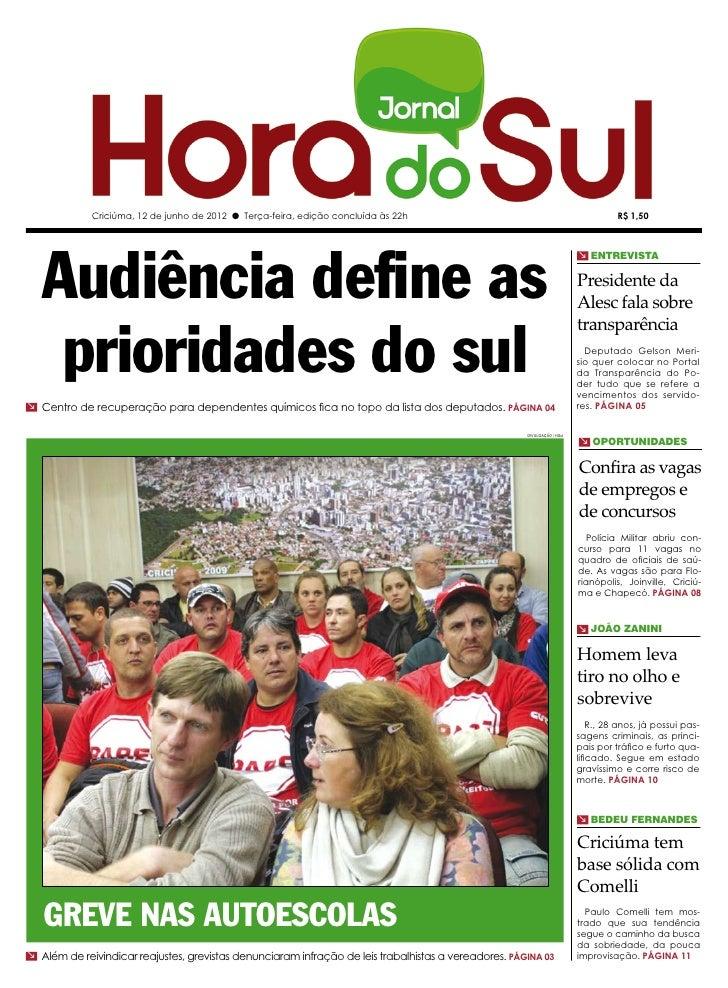 Criciúma, 12 de junho de 2012 l Terça-feira, edição concluída às 22h                                                   R$ ...