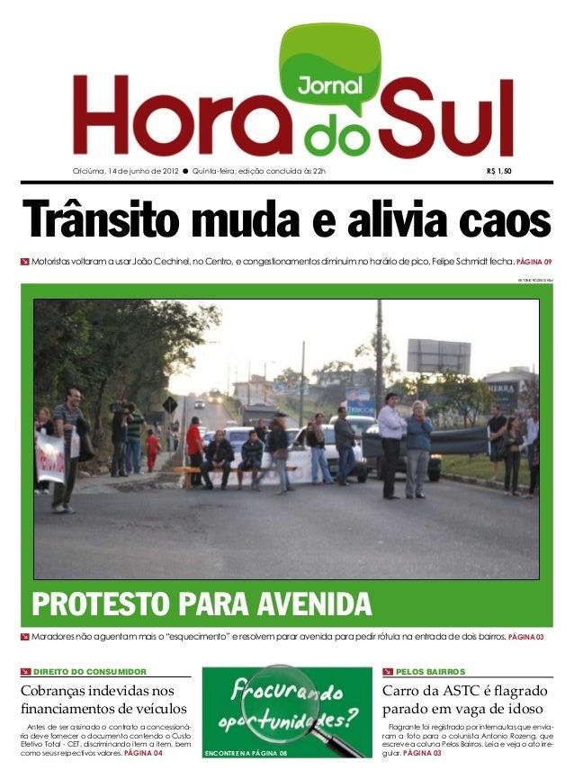 Criciúma, 14 de junho de 2012 l Quinta-feira, edição concluída às 22h R$ 1,50 Trânsito muda e alivia caos Motoristas volta...