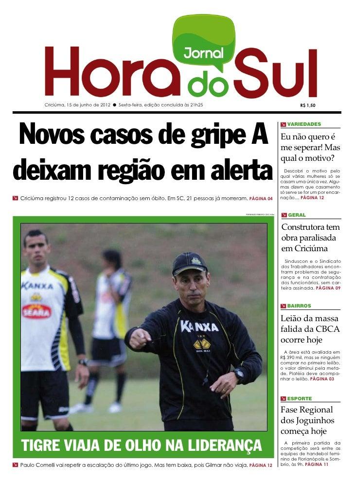 Criciúma, 15 de junho de 2012 l Sexta-feira, edição concluída às 21h25                                                 R$ ...
