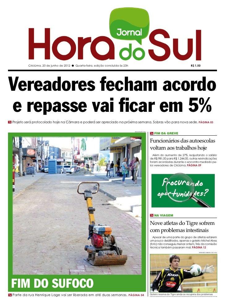 Criciúma, 20 de junho de 2012 l Quarta-feira, edição concluída às 23h                                                     ...