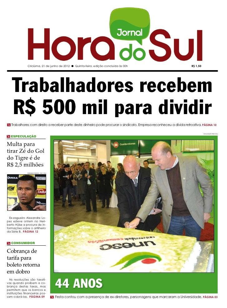Criciúma, 21 de junho de 2012 l Quinta-feira, edição concluída às 00h                                            R$ 1,50  ...