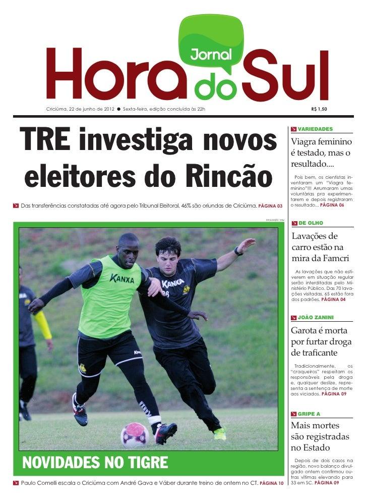 Criciúma, 22 de junho de 2012 l Sexta-feira, edição concluída às 22h                                                 R$ 1,...