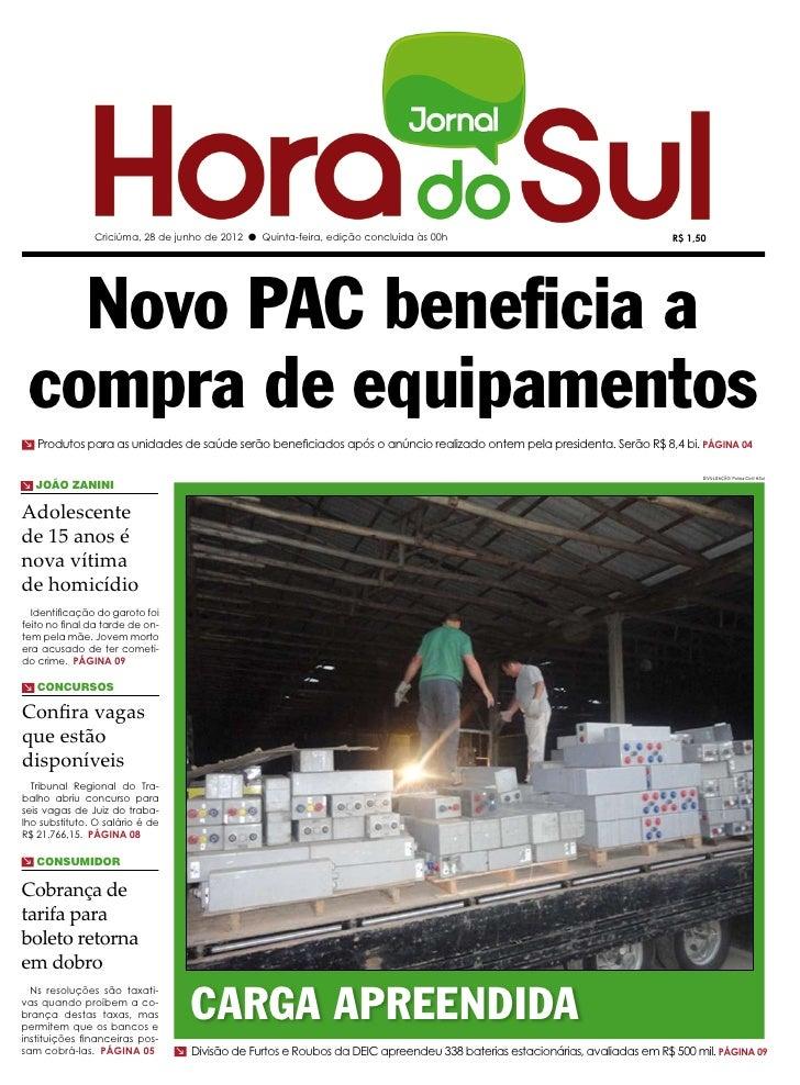 Criciúma, 28 de junho de 2012 l Quinta-feira, edição concluída às 00h                                        R$ 1,50   Nov...