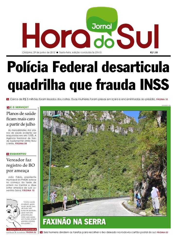 Criciúma, 29 de junho de 2012 l Sexta-feira, edição concluída às 21h15                                       R$ 1,50 Políc...