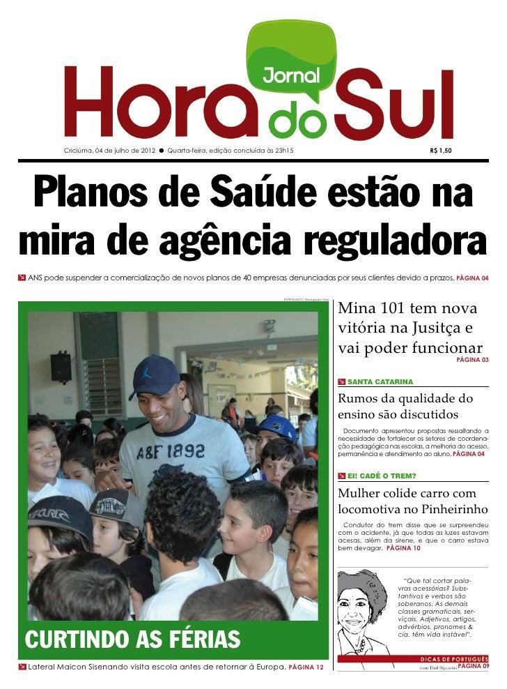 Criciúma, 04 de julho de 2012 l Quarta-feira, edição concluída às 23h15                                                   ...