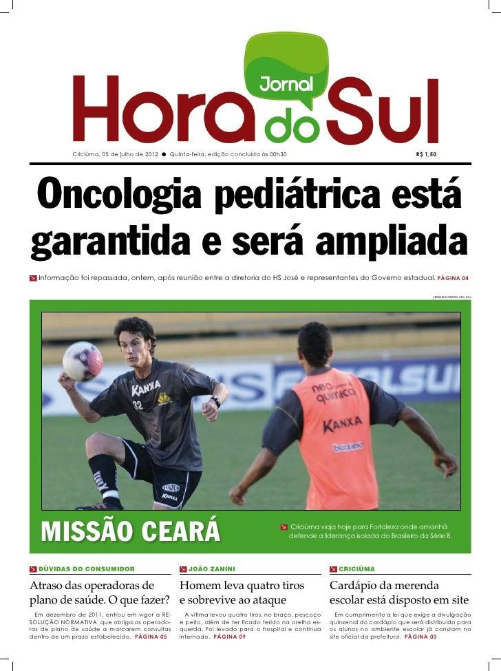 Criciúma, 05 de julho de 2012 l Quinta-feira, edição concluída às 00h30                                           R$ 1,50O...