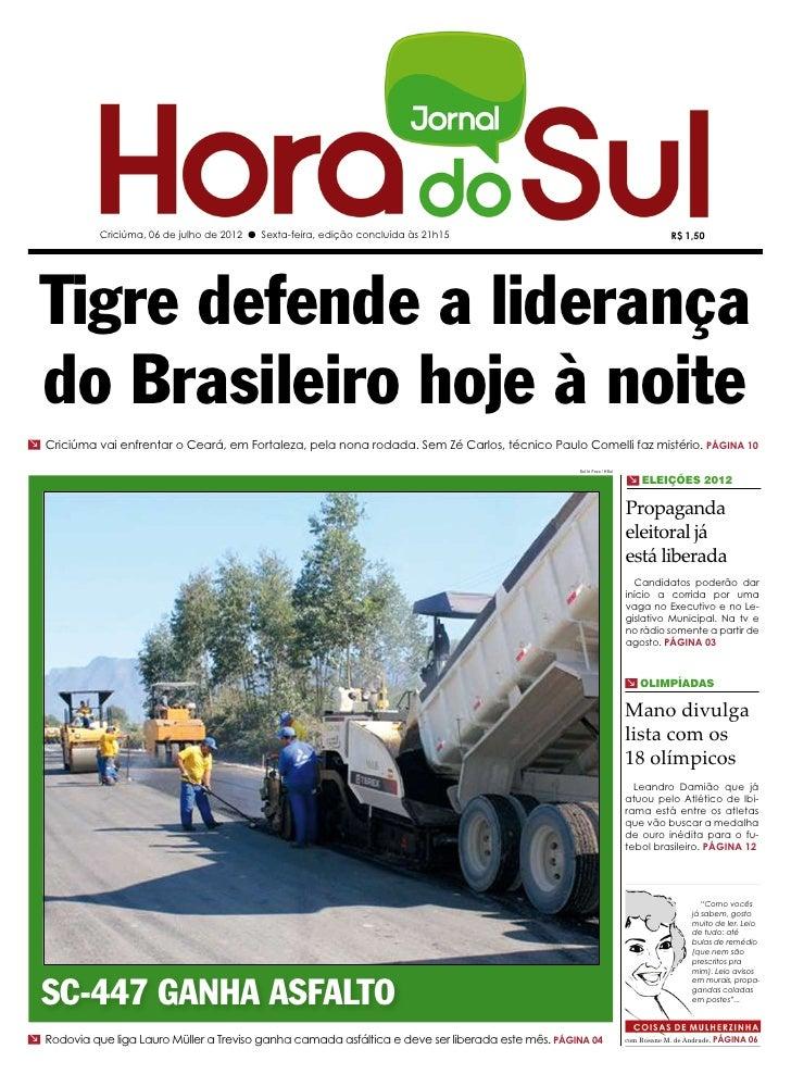 Criciúma, 06 de julho de 2012 l Sexta-feira, edição concluída às 21h15                                                  R$...