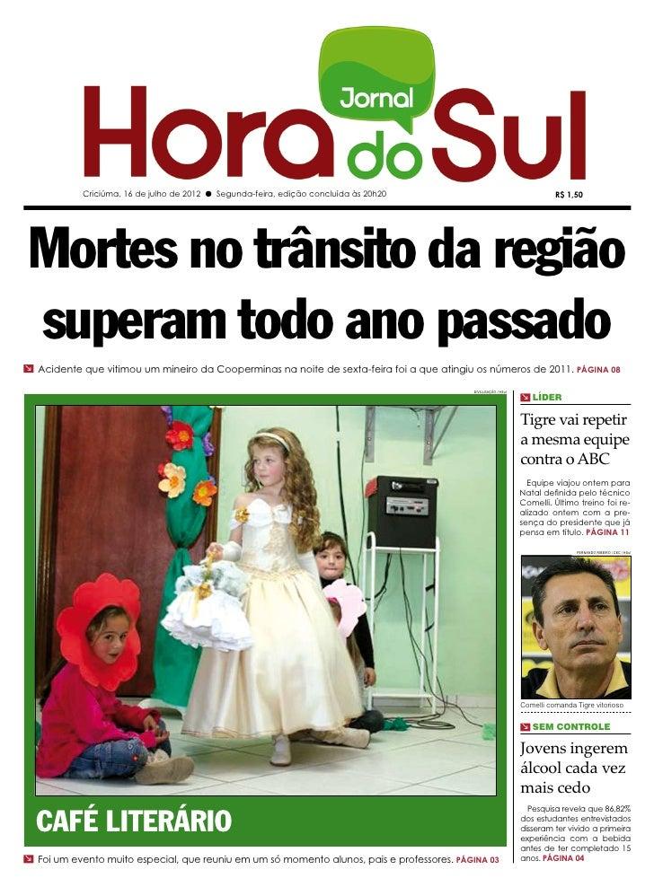 Criciúma, 16 de julho de 2012 l Segunda-feira, edição concluída às 20h20                                      R$ 1,50Morte...