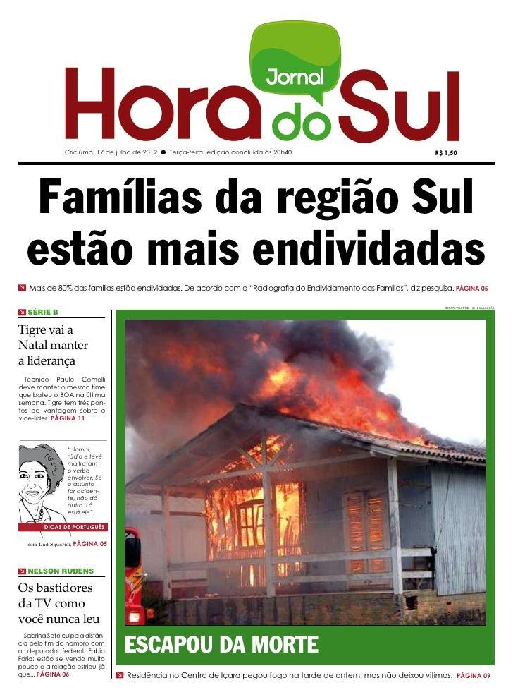 Criciúma, 17 de julho de 2012 l Terça-feira, edição concluída às 20h40                             R$ 1,50   Famílias da r...