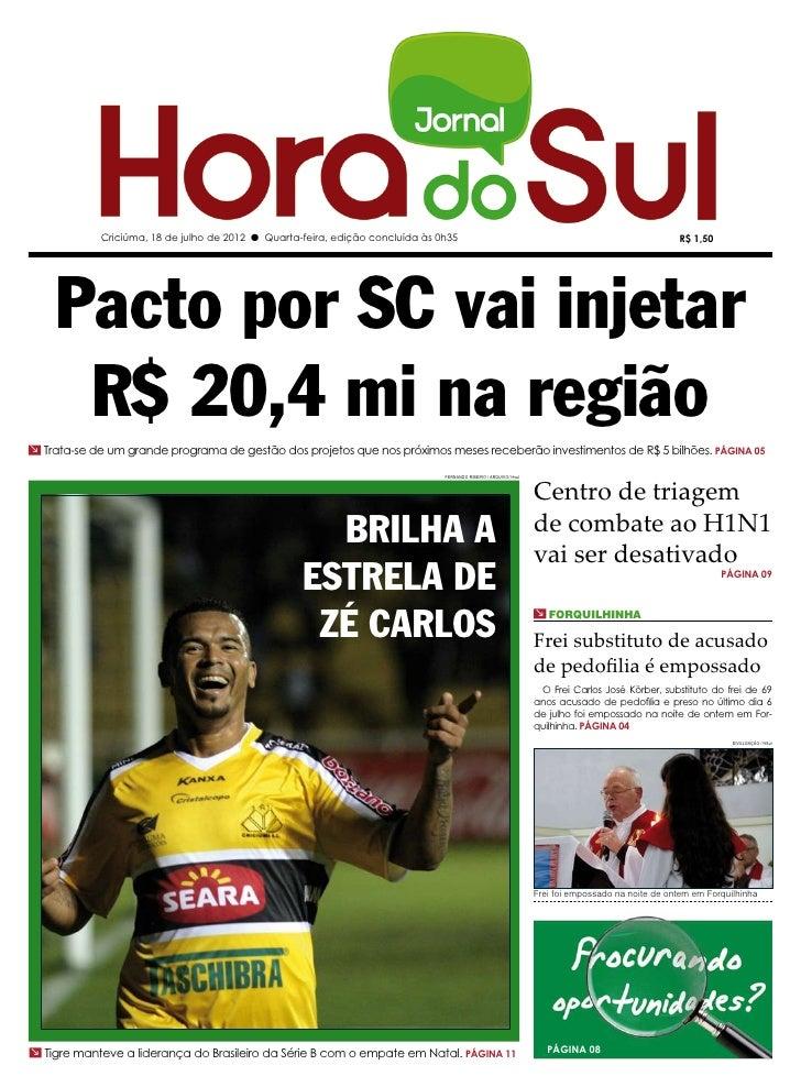 Criciúma, 18 de julho de 2012 l Quarta-feira, edição concluída às 0h35                                                    ...