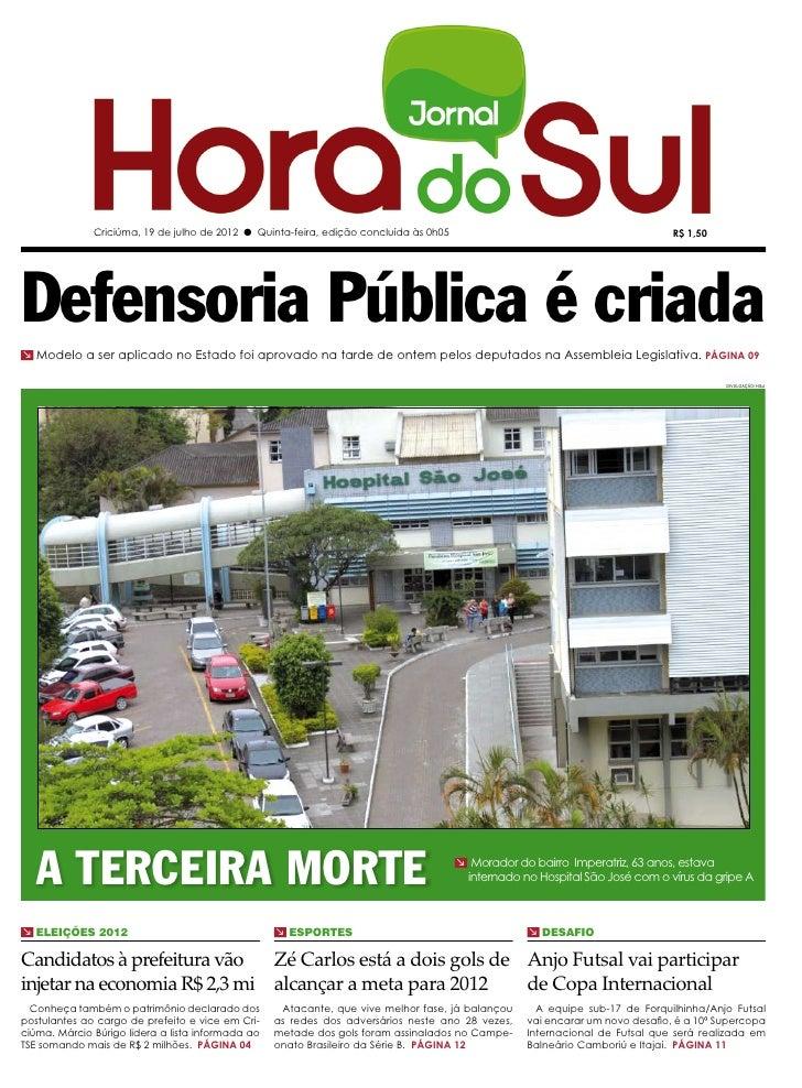 Criciúma, 19 de julho de 2012 l Quinta-feira, edição concluída às 0h05                                            R$ 1,50D...