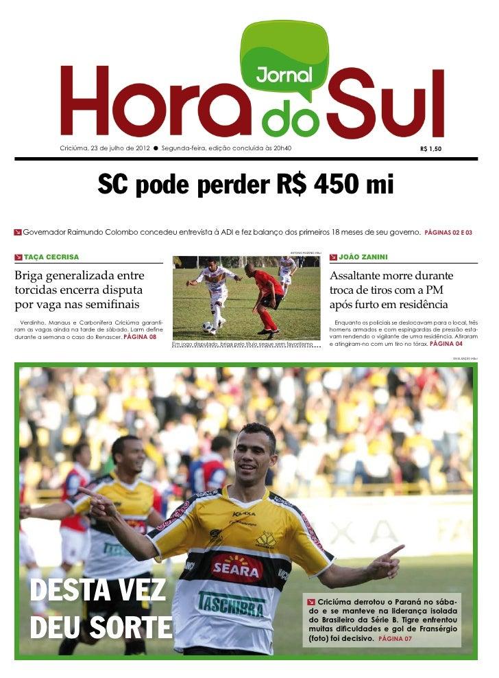 Criciúma, 23 de julho de 2012 l Segunda-feira, edição concluída às 20h40                                                  ...