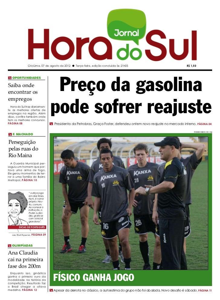 Criciúma, 07 de agosto de 2012 l Terça-feira, edição concluída às 21h05                                    R$ 1,50        ...