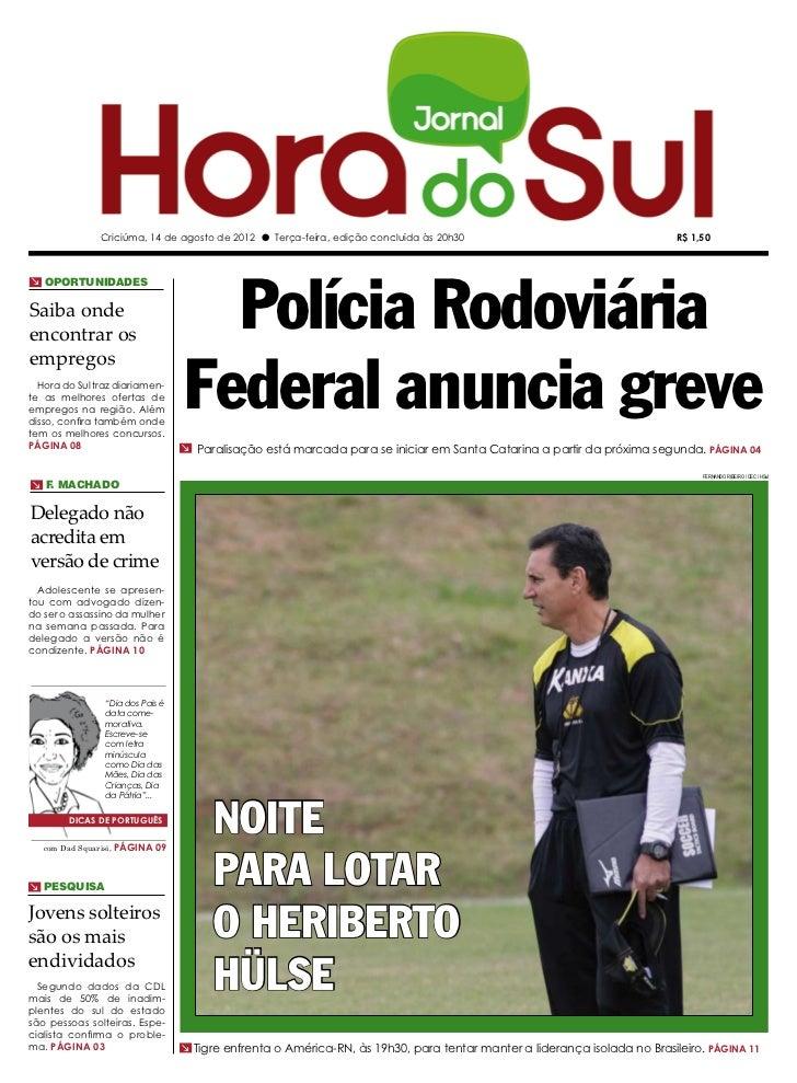 Criciúma, 14 de agosto de 2012 l Terça-feira, edição concluída às 20h30                                     R$ 1,50       ...