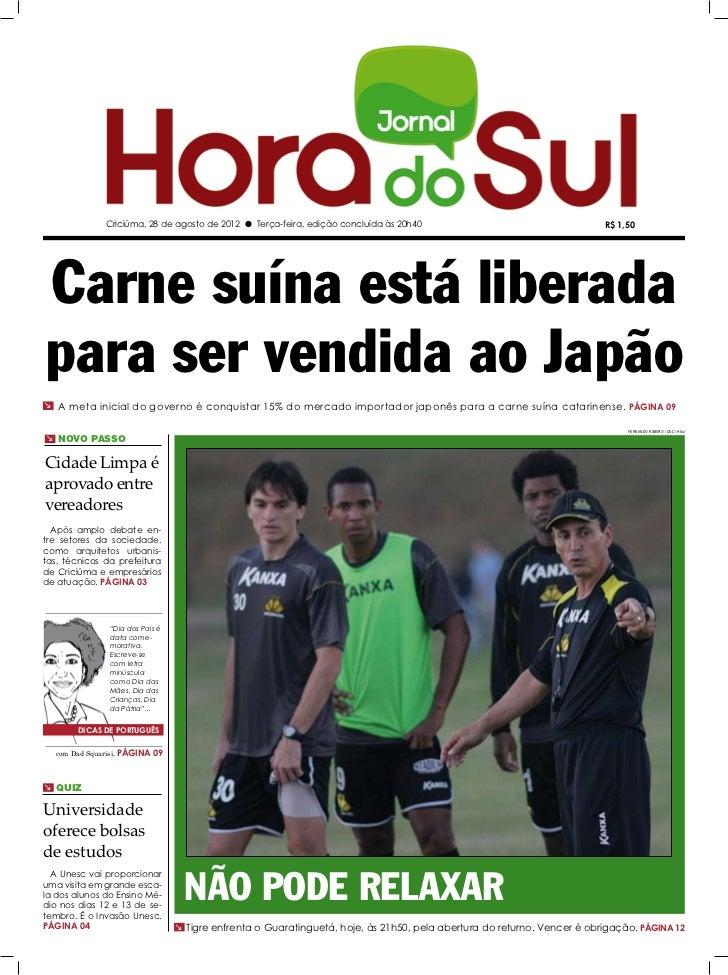 Criciúma, 28 de agosto de 2012 l Terça-feira, edição concluída às 20h40                                     R$ 1,50Carne s...