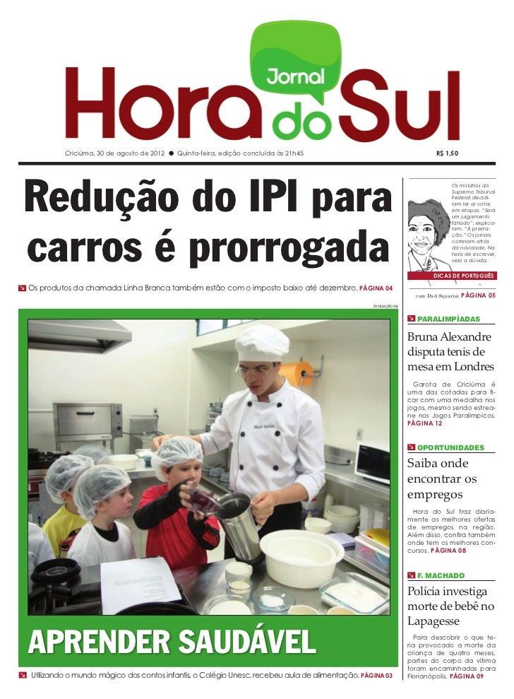 Criciúma, 30 de agosto de 2012 l Quinta-feira, edição concluída às 21h45                                         R$ 1,50 R...