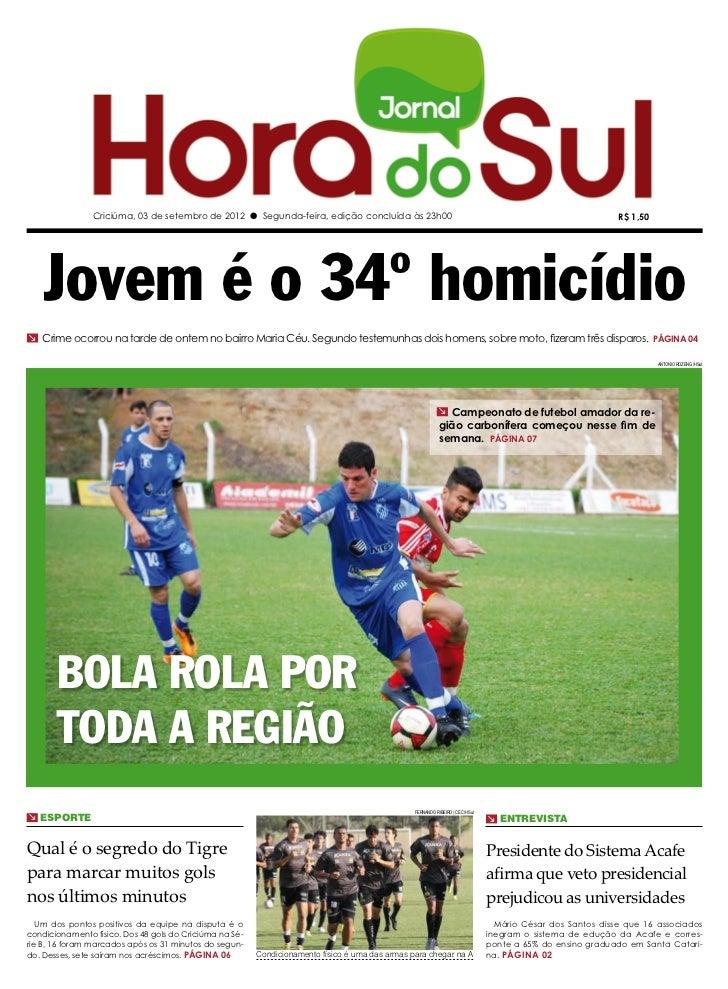 Criciúma, 03 de setembro de 2012 l Segunda-feira, edição concluída às 23h00                                               ...