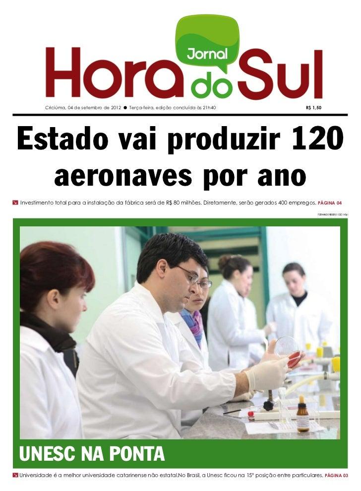 Criciúma, 04 de setembro de 2012 l Terça-feira, edição concluída às 21h40                              R$ 1,50 Estado vai ...