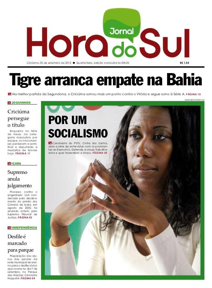 Criciúma, 05 de setembro de 2012 l Quarta-feira, edição concluída às 00h25             R$ 1,50 Tigre arranca empate na Bah...