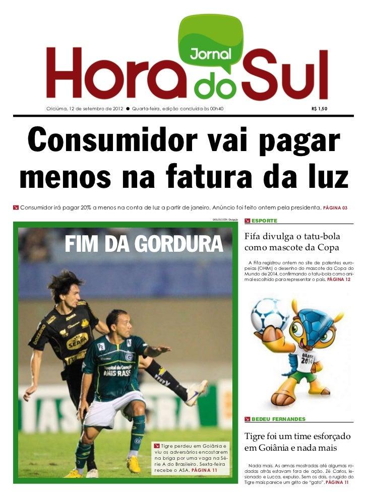 Criciúma, 12 de setembro de 2012 l Quarta-feira, edição concluída às 00h40                                                ...