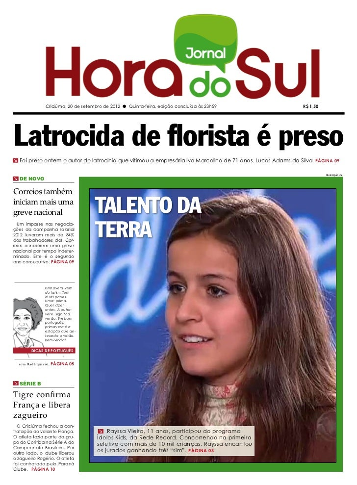 Criciúma, 20 de setembro de 2012 l Quinta-feira, edição concluída às 23h59                    R$ 1,50Latrocida de florista...