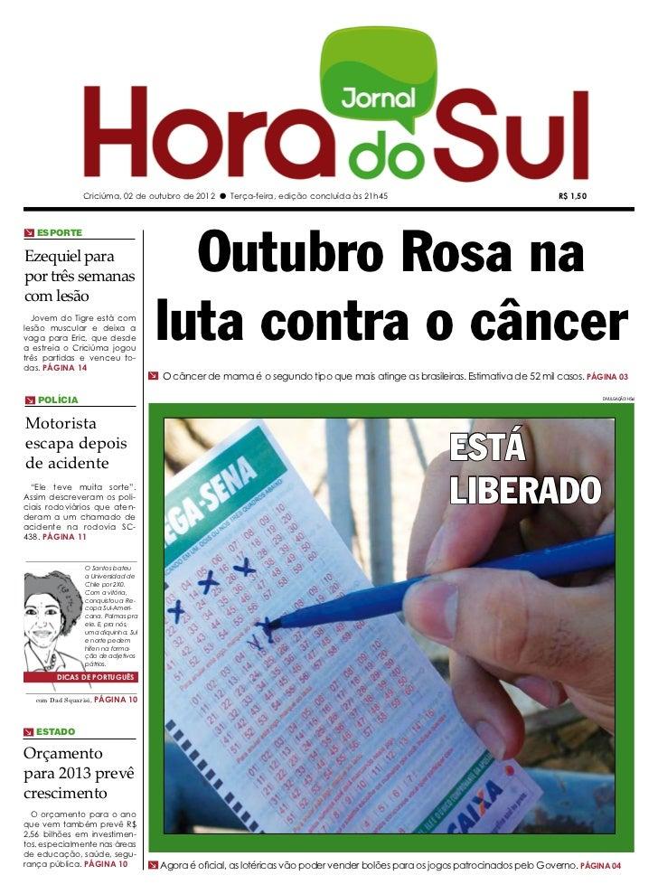Criciúma, 02 de outubro de 2012 l Terça-feira, edição concluída às 21h45                                        R$ 1,50   ...