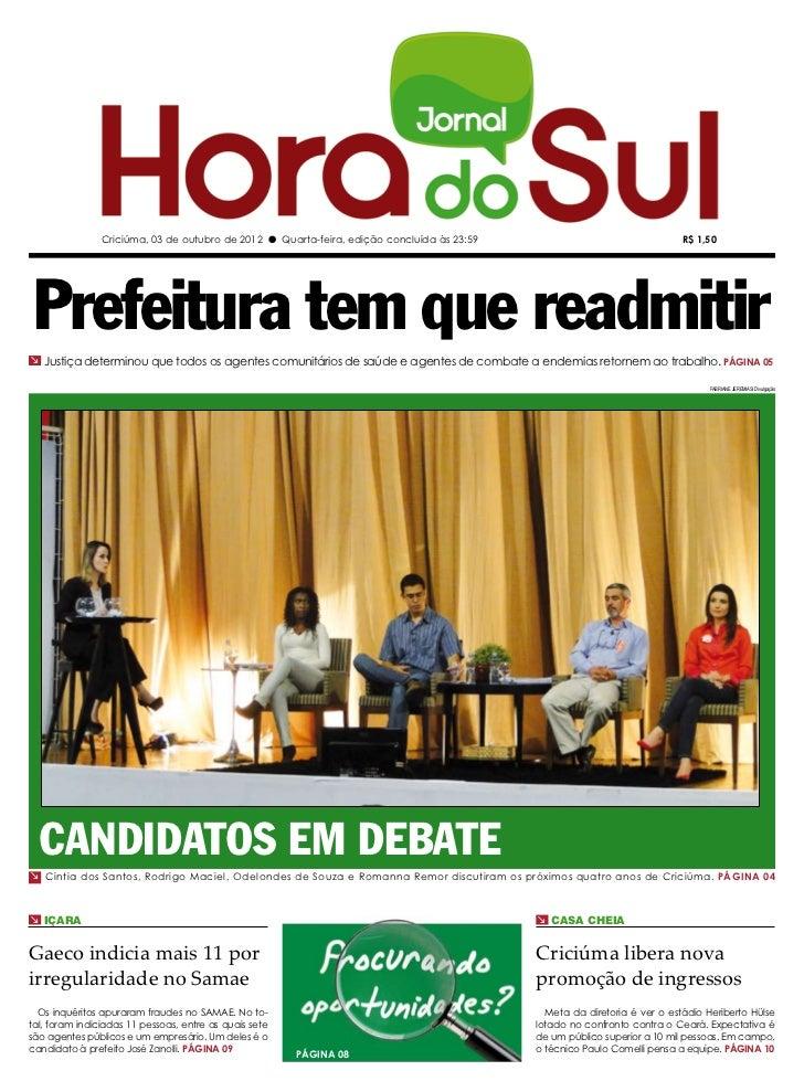 Criciúma, 03 de outubro de 2012 l Quarta-feira, edição concluída às 23:59                                  R$ 1,50Prefeitu...