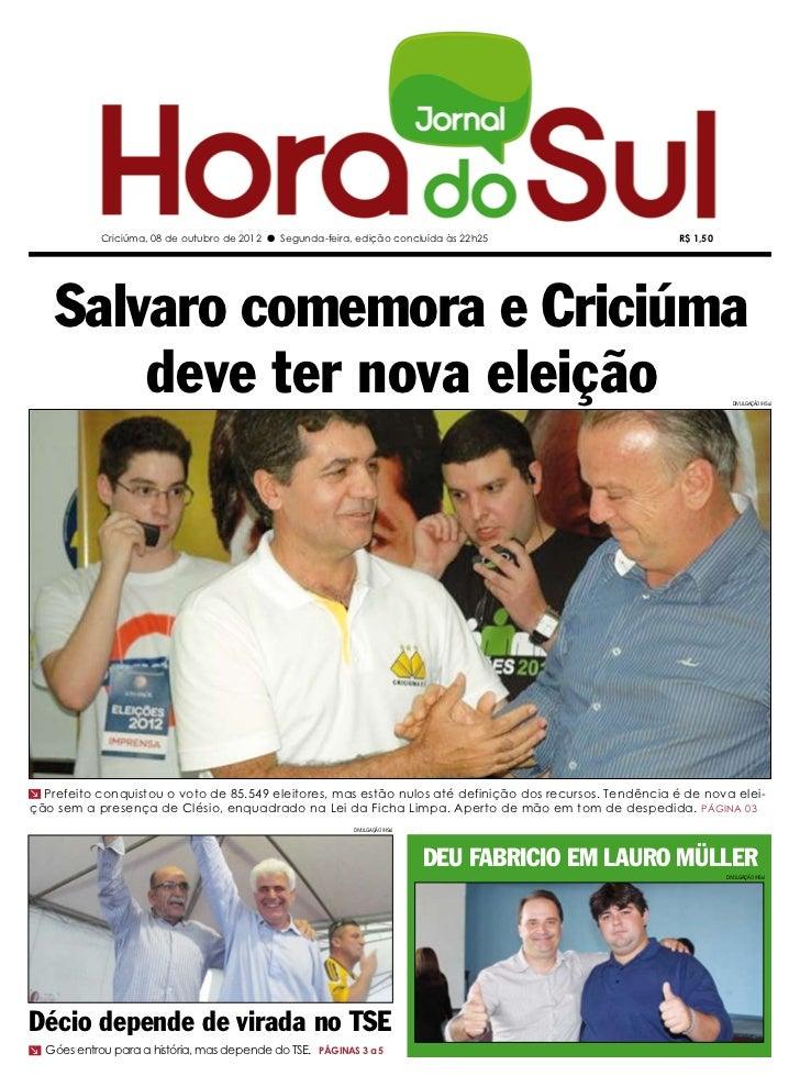 Criciúma, 08 de outubro de 2012 l Segunda-feira, edição concluída às 22h25                   R$ 1,50    Salvaro comemora e...