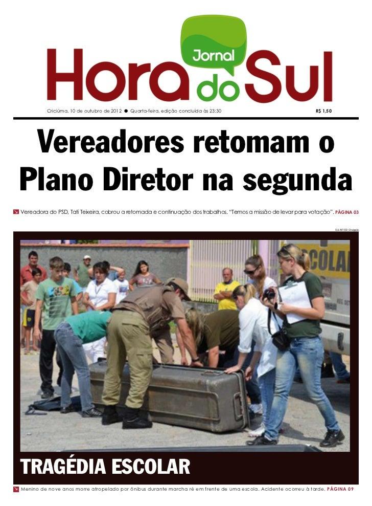 Criciúma, 10 de outubro de 2012 l Quarta-feira, edição concluída às 23:30                             R$ 1,50   Vereadores...