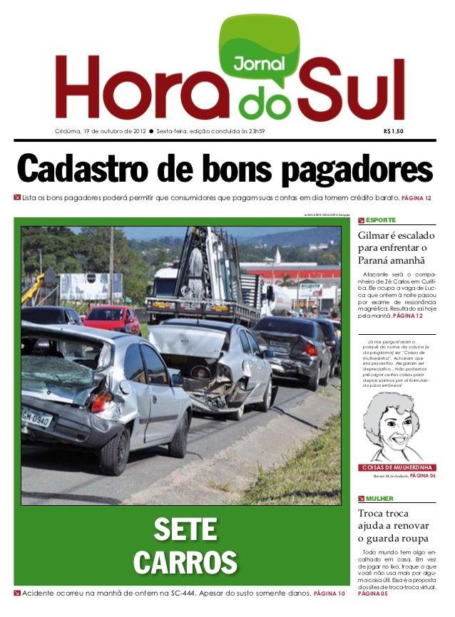 Criciúma, 19 de outubro de 2012 l Sexta-feira, edição concluída às 23h59                                                  ...