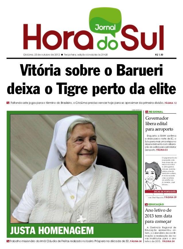 Criciúma, 23 de outubro de 2012 l Terça-feira, edição concluída às 21h20                                            R$ 1,5...