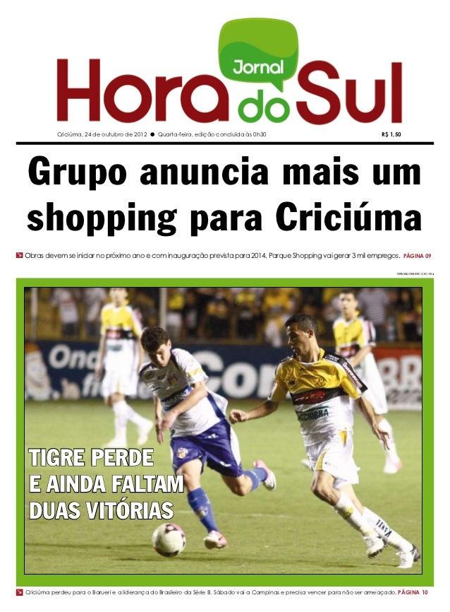 Criciúma, 24 de outubro de 2012 l Quarta-feira, edição concluída às 0h30                                         R$ 1,50  ...