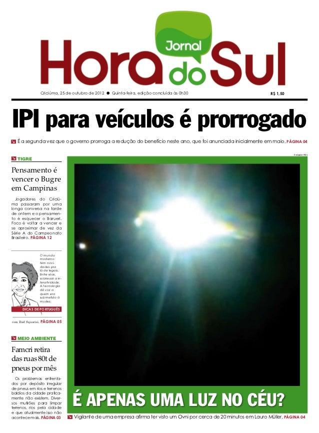 Criciúma, 25 de outubro de 2012 l Quinta-feira, edição concluída às 0h30                                 R$ 1,50IPI para v...