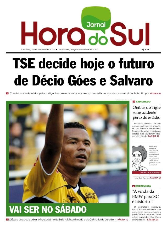 Criciúma, 30 de outubro de 2012 l Terça-feira, edição concluída às 21h30                                                  ...