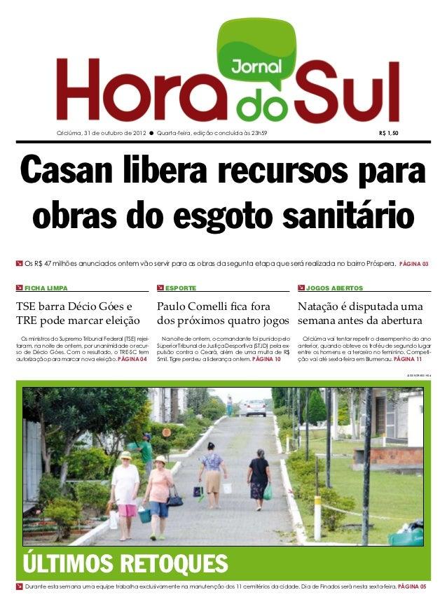Criciúma, 31 de outubro de 2012 l Quarta-feira, edição concluída às 23h59                                                 ...