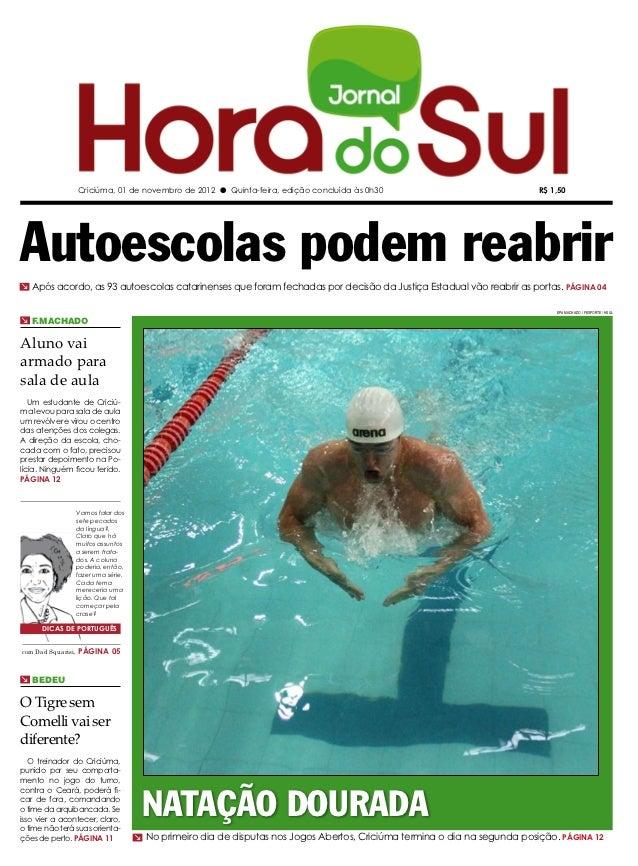Criciúma, 01 de novembro de 2012 l Quinta-feira, edição concluída às 0h30                                 R$ 1,50Autoescol...