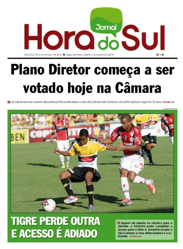 Criciúma, 05 e novembro de 2012 l Segunda-feira, edição concluída às 22h15                               R$ 1,50  Plano Di...