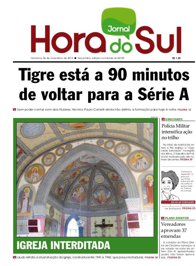 Criciúma, 06 de novembro de 2012 l Terça-feira, edição concluída às 22h55                                         R$ 1,50 ...