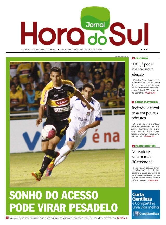 Criciúma, 07 de novembro de 2012 l Quarta-feira, edição concluída às 23h59                                                ...