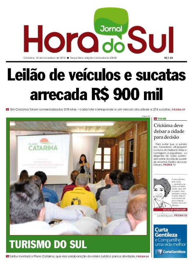 Criciúma, 13 de novembro de 2012 l Terça-feira, edição concluída às 22h55                                            R$ 1,...