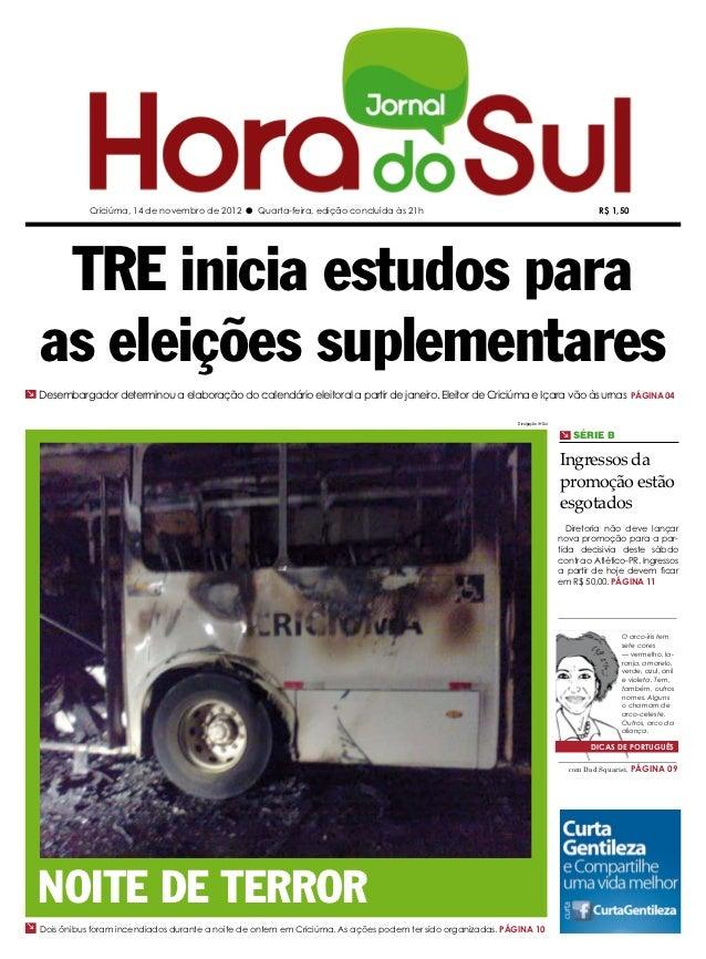Criciúma, 14 de novembro de 2012 l Quarta-feira, edição concluída às 21h                                                  ...